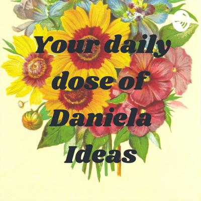Your daily dose of Daniela Ideas