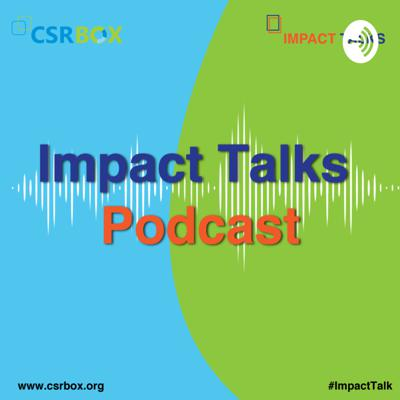 What does Impact mean to you? A number that represents your efforts, a change in the way things are done, more inclusive and self-sustaining communities, or just a smile on someone's face? Join us as we discuss the whole new and changing world of social impact and the people driving the same. One impact talk at a time. From CSR heads to NGO founders to government-led projects and individual initiatives. We look into what all constitutes Social and talk about what has changed, what is yet to change and how we can change what we call impact and make it relevant and sustainable today.