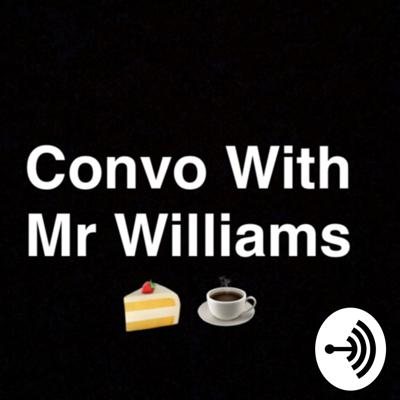 ConvoWithMrWilliams
