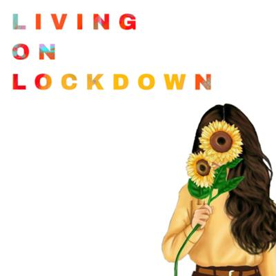 Living On Lockdown