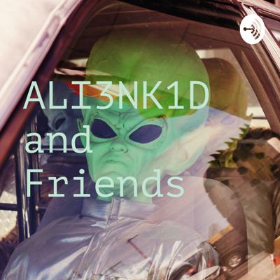 ALI3NK1D and Friends