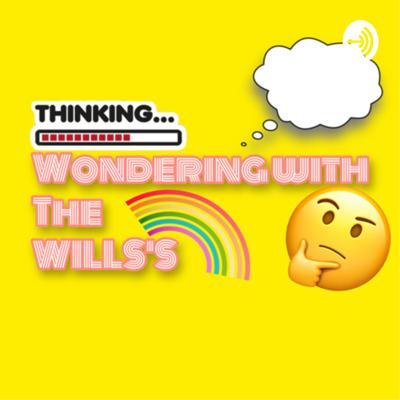 Wondering With The Wills's