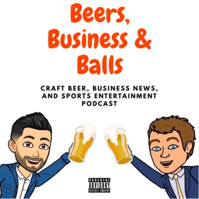 Beers, Business, and Balls