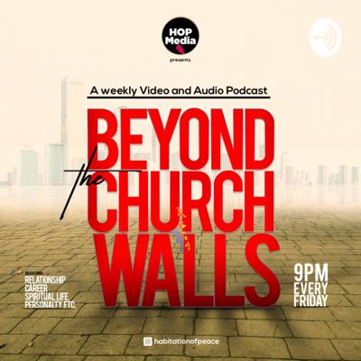 Beyond the Church Walls is a weekly video and audio podcast that is hosted and posted on Habitation of Peace Church social media platforms weekly.  It contains God-inspired practical tips to live a Godly life in this modern age. We discuss various topics such as relationship, career, spiritual life, personalty, etc.   You are also welcome to feature in this, send us a direct message on Instagram @habitationofpeace.   HOP Media - Transforming life through digital fellowship and Evangelism