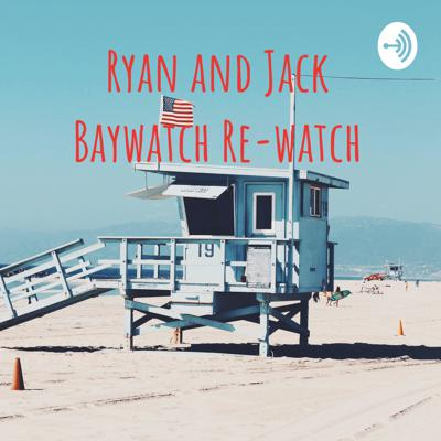 Ryan and Jack Baywatch Re-watch