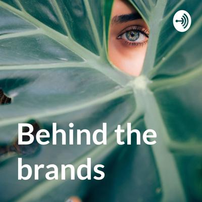 Behind the Brands: The Marketing Podcast