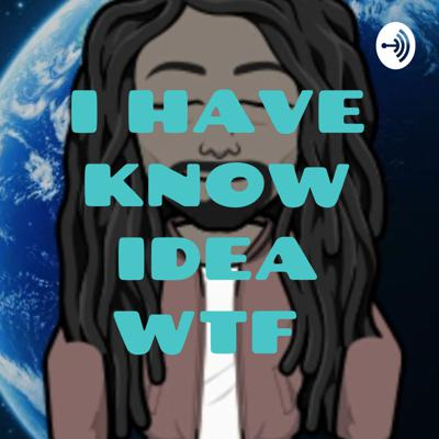 I don't know what I'm going to talk about, but I know what I'm talking about. Support this podcast: https://anchor.fm/ihkiwtf/support