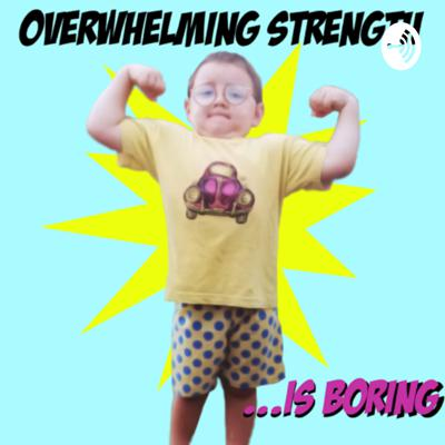 Overwhelming Strength is Boring