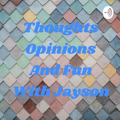 Thoughts Opinions And Fun With Jayson