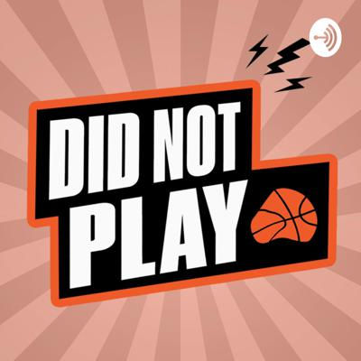 Did Not Play Podcast