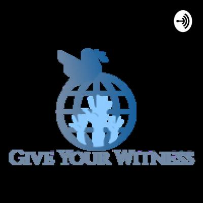 Give Your Witness