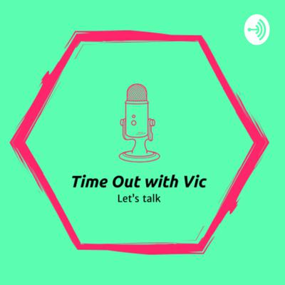 Time Out with Vic