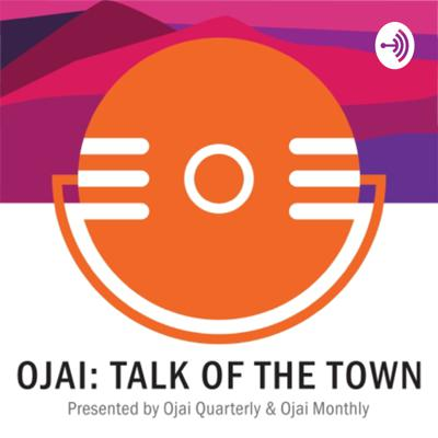 Ojai: Talk of the Town