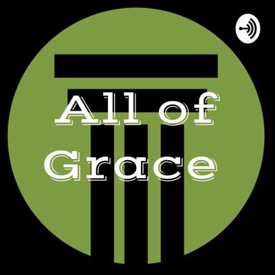 All of Grace (SBBC Preaching)