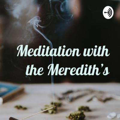 Meditation with the Meredith's