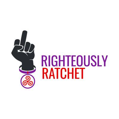 Righteously Ratchet