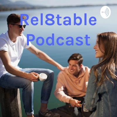 Rel8table Podcast