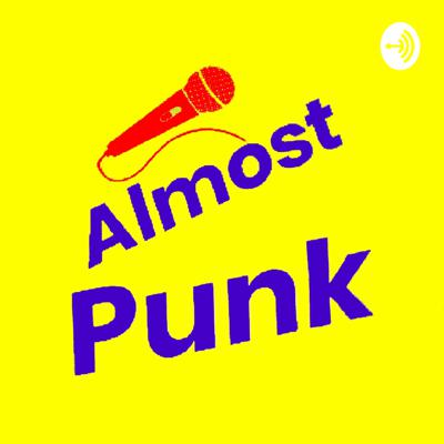 Almost Punk Podcast