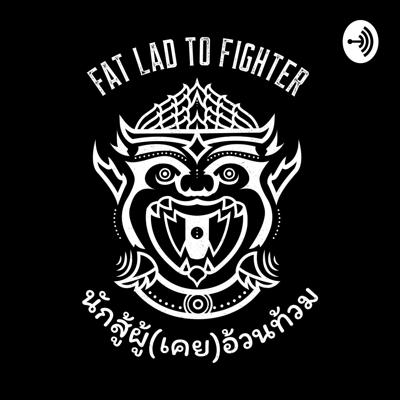 Fat Lad to Fighter presents The PositiviThai Project