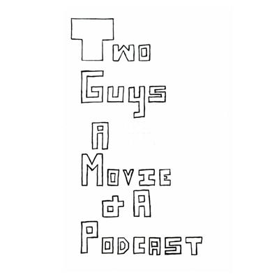 Two Guys, a Movie, and a Podcast