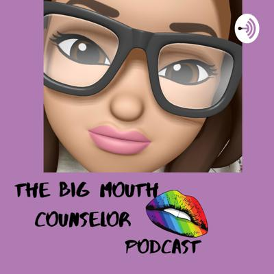 The Big Mouth Counselor