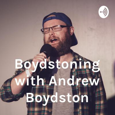 Boydstoning with Andrew Boydston