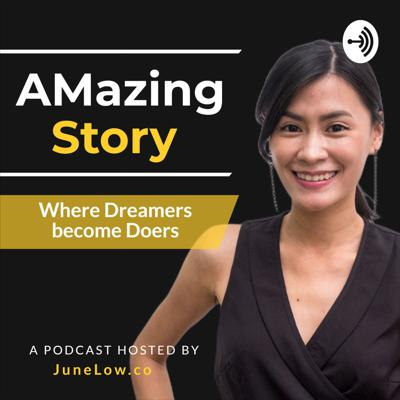 AmazingStory - Where Dreamers become Doers by JuneLow.co
