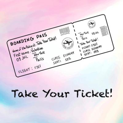 Take Your Ticket!