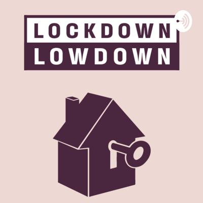 Lockdown Lowdown