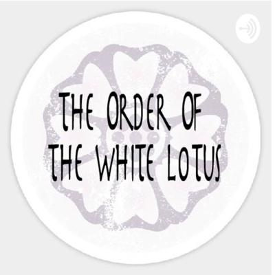The Order of The White Lotus
