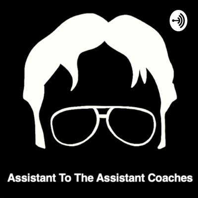 Assistant to the Assistant Coaches