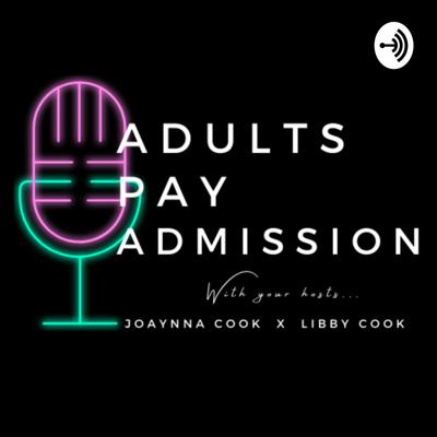 Adults Pay Admission