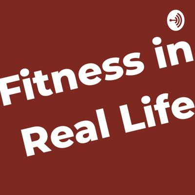 Fitness In Real Life