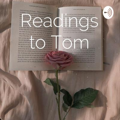 Readings to Tom
