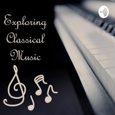 Exploring Classical Music Podcast