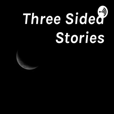 Three Sided Stories