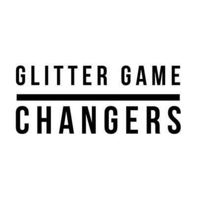 Glitter Game Changers
