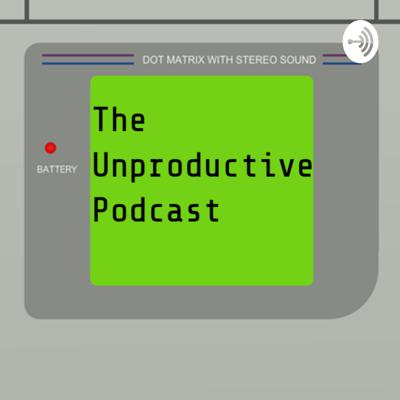The Unproductive Podcast