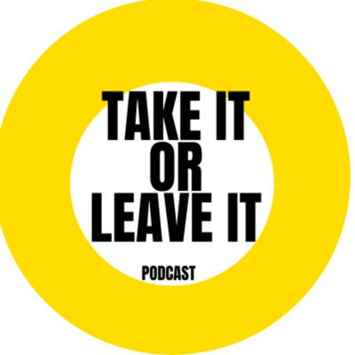 Take It or Leave It!