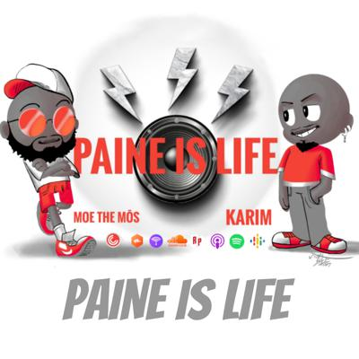 PAINE IS LIFE