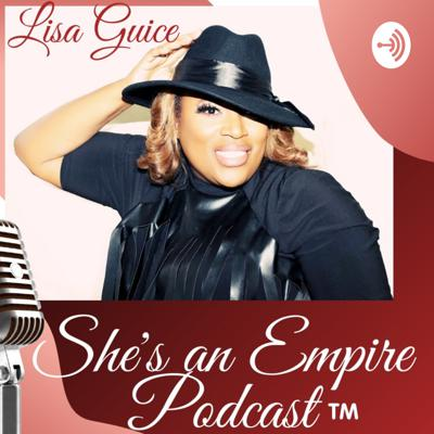 She's an EMPIRE with Lisa Guice™