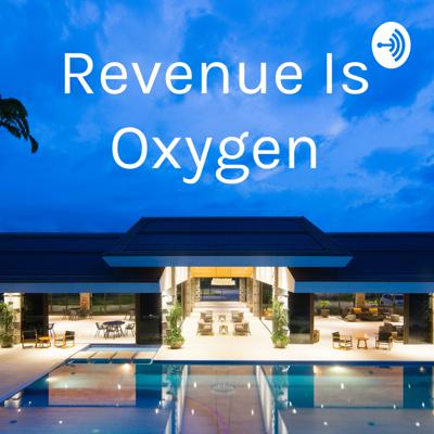 Revenue Is Oxygen