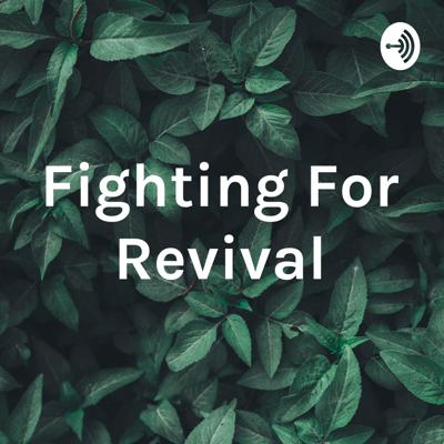 Fighting For Revival