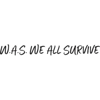 W.A.S. WE ALL SURVIVE