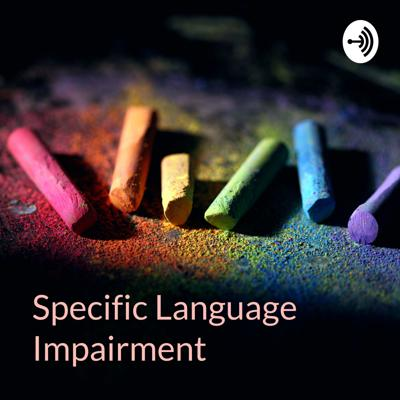Specific Language Impairment - Learning Differences