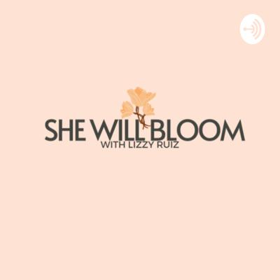 She Will Bloom