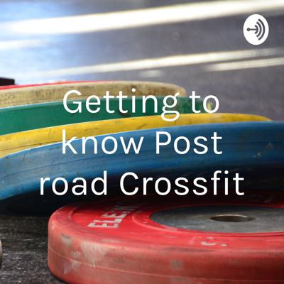 Getting to know Post Road Crossfit