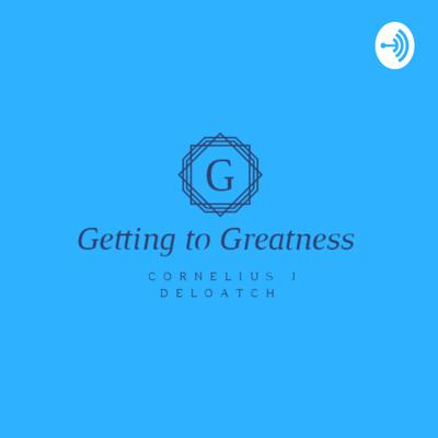 Getting To Greatness