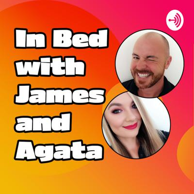 In Bed with James & Agata