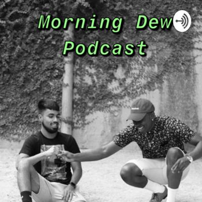 Morning Dew Podcast
